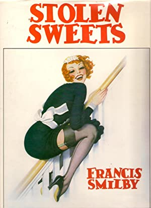 Stolen Sweets: The Cover Girls of Yesteryear: Their Elegance, Charm and Sex Appeal: Smilby, Francis