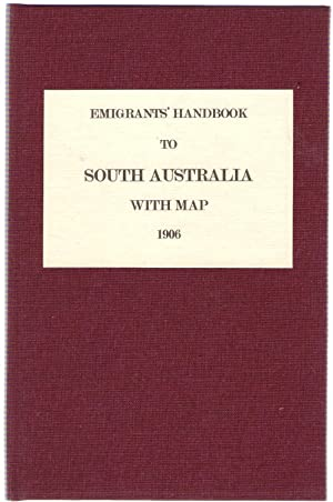 Emigrants' Handbook to South Australia with Map: Paton, Walter