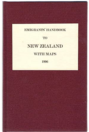 Emigrants' Handbook to New Zealand with Maps: Paton, Walter - Editor.