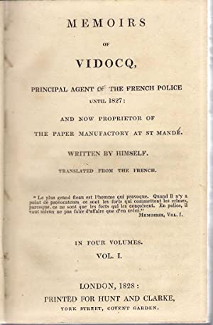 Memoirs of Vidocq, Principal Agent of the French Police Until 1817 in four volumes: Vidocq