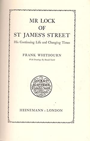 Mr Lock of St.James's Street: His Continuing Life and Changing Times: Frank Whitbourn