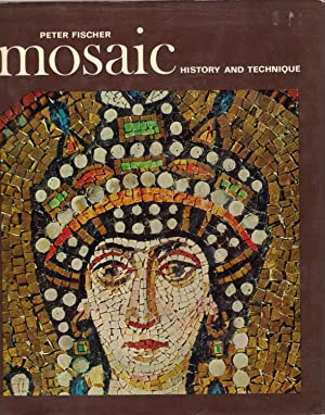 Mosaic: History and Technique: Fischer, Peter