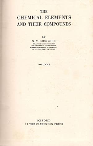 The Chemical Elements and Their Compounds - 2 volumes: Sidgwick, N.V.
