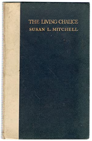 The Living Chalice: Mitchell, Susan L.