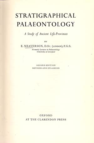 Stratigraphical Palaeontology :A Study of Ancient Life-Provinces: Neaverson, E.