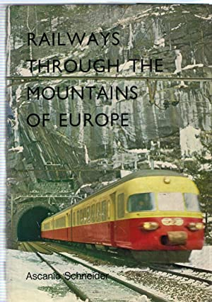 Railways Through the Mountains of Europe: Schneider, Ascanio