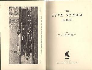 The Live Steam Book: L.B.S.C.