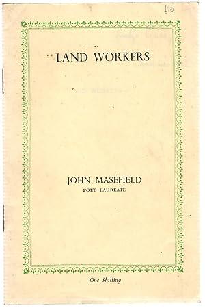 Land Workers, by John Masefield, Poet Laureate: Masefield, John