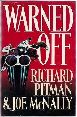 Warned Off (Signed copy): Pitman, Richard; McNally, Joseph