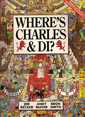 Where's Charles and Di?: Becker, Jim; Mayer,