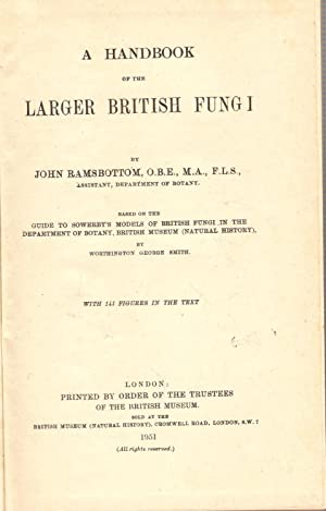 A Handbook of the Larger British Fungi: Ramsbottom, John