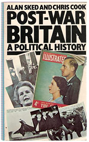 Post-war Britain: A Political History: Sked, Alan; Cook,