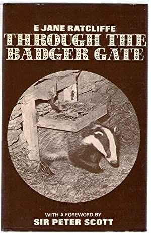Through the Badger Gate (signed copy): Ratcliffe, E.Jane