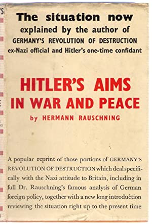 Hitler's Aims in War and Peace: Rauschning, Hermann