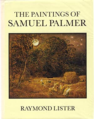 The Paintings of Samuel Palmer: Lister, Raymond