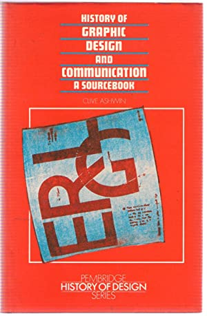 History of Graphic Design and Communication : Ashwin, Clive