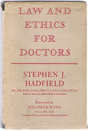 Law and Ethics for Doctors: Hadfield, Stephen J.