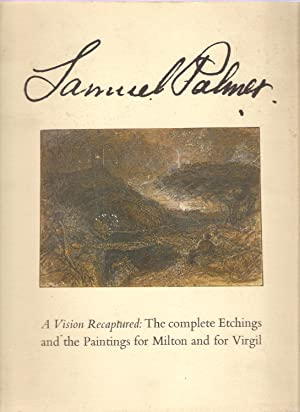 Samuel Palmer: A Vision Recaptured: The Complete