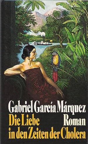 Die Liebe in den Zeiten der Cholera: Marquez, Gabriel Garcia