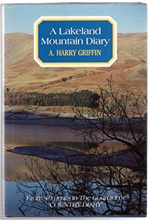 A Lakeland Mountain Diary : From Forty: Griffin, A. Harry