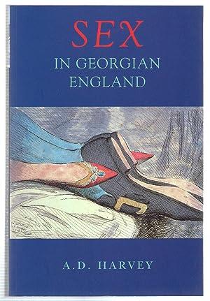 Sex in Georgian England : Attitudes and: Harvey, A. D.