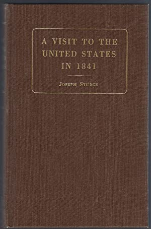 A Visit to the United States in 1841: Sturge, Joseph