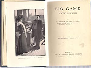 Big Game: A Story for Girls: De Horne Vaizey, George
