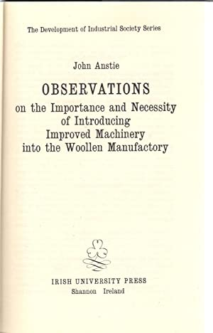 Observations on the Importance and Necessity of Introducing Improved Machinery into the Woollen ...