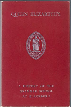 Queen Elizabeth's: A History of the Grammar: Eastwood, G.F.