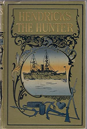 Hendricks the Hunter or The Border Farm, a Tale of Zululand: Kingston, W.H.G.