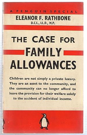 The Case for Family Allowances: Rathbone, Eleanor F.