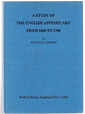Study of the English Apothecary from 1660-1760: Burnby, Juanita G.L.