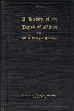 A History of the Parish of Mitton in the West Riding of Yorkshire: Ackerley, Frederick George