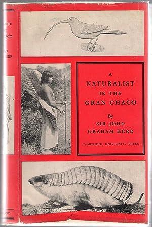 A Naturalist in The Gran Chaco: Kerr, John Graham