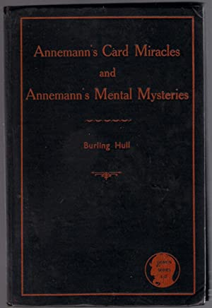 Annemanns Card Miracles and Annemanns Mental Mystery: Hull, Burling