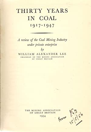 Thirty Years in Coal: Lee, W.A.