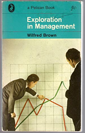 Exploration in Management: Brown, Wilfred