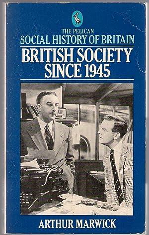 British Society Since 1945: Marwick, Arthur