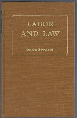Labor and Law: With a Memoir and Two Portraits: Bradlaugh, Charles;Robertson, J.M.