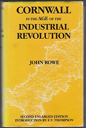 Cornwall in the Age of the Industrial Revolution: Rowe, John