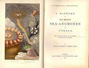 A History of the British Sea-Anemones and Corals: Gosse, Philip Henry