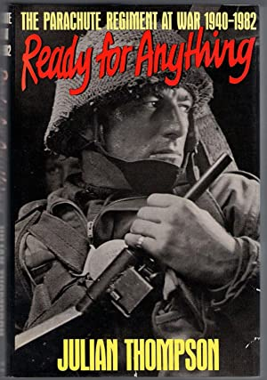 Ready for Anything : The Parachute Regiment at War 1940-1982: Thompson
