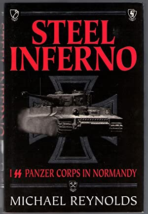Steel Inferno : 1st SS Panzer Corps: Reynolds, Michael