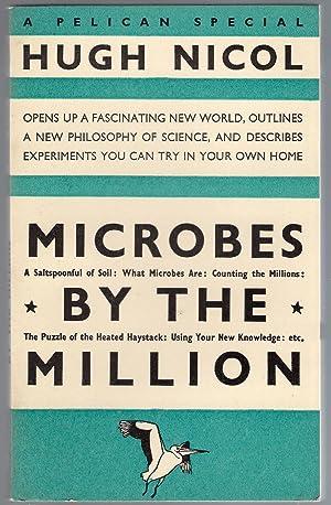 Microbes by the Million: Nicol, Hugh