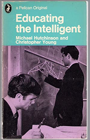Educating the Intelligent: Hutchinson, Michael &