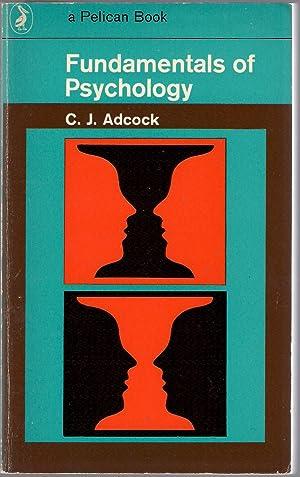 Fundamentals of Psychology: Adcock, C. J.