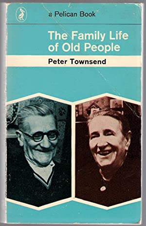 The Family Life of Old People: Townsend, Peter