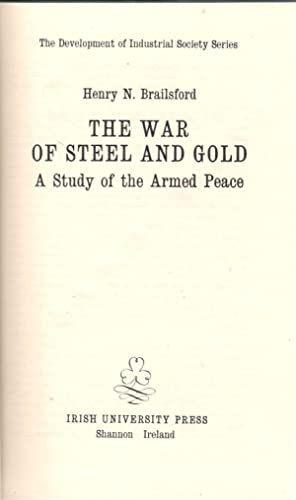 The War of Steel and Gold : A Study of the Armed Peace: Brailsford, H. N.