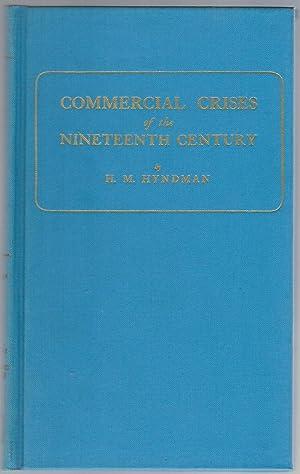 Commercial Crises of the Nineteenth Century: Hyndman, H.M.