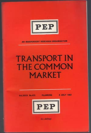 Transportation in the Common Market : PEP Vol.XXIX No.473